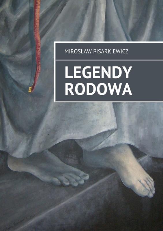 136559-legendy-rodowa-miroslaw-pisarkiewicz-1