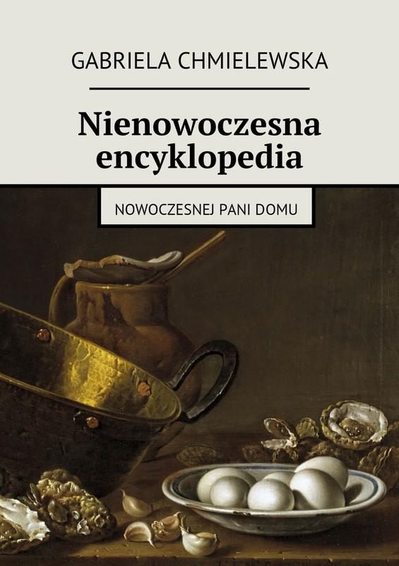 136519-nienowoczesna-encyklopedia-nowoczesnej-pani-domu-gabriela-chmielewska-1