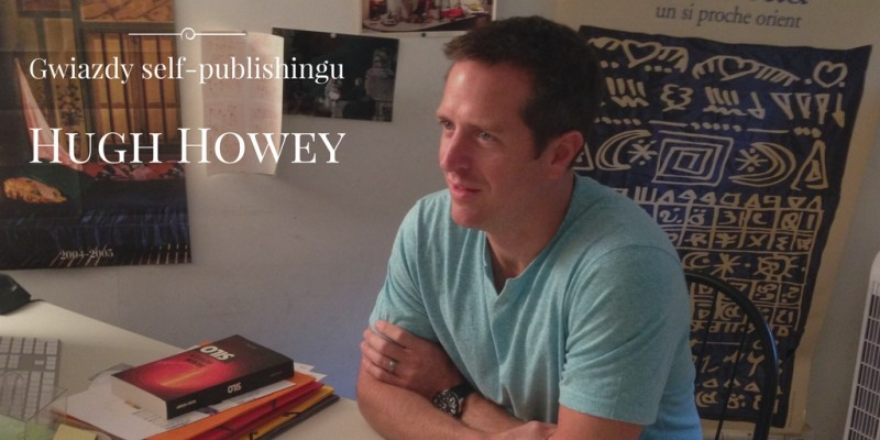 gwiazdy-self-publishingu-hugh-howey